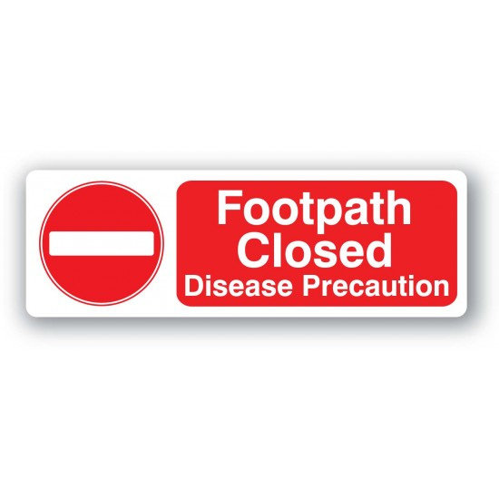 Footpath Closed. Disease precaution sign