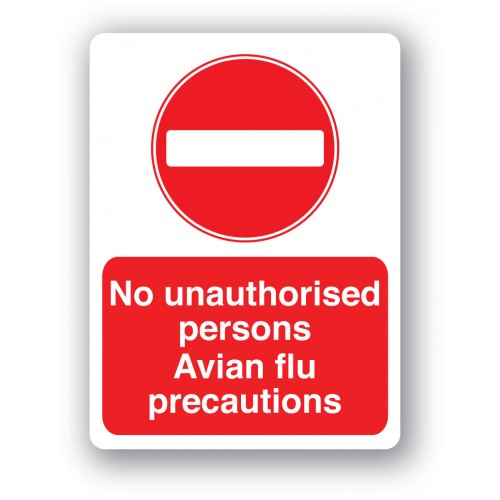 No unauthorised persons. Avian Flu precautions sign