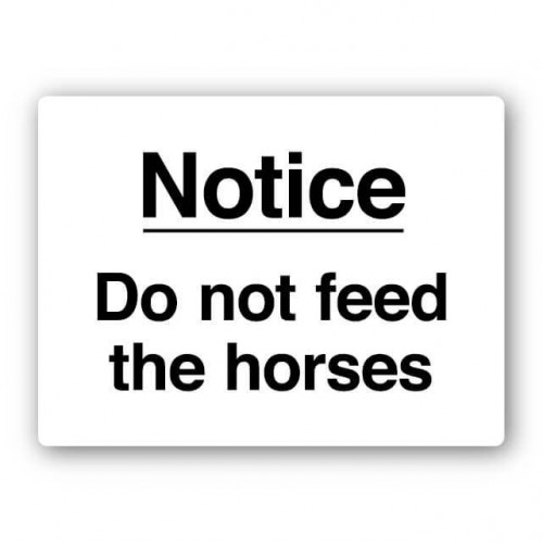 Notice Do Not Feed The Horses Sign