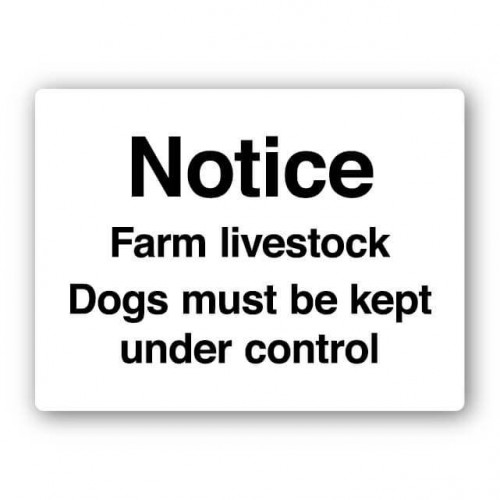 Notice Farm Livestock - Dogs Must Be Kept Under Control Sign