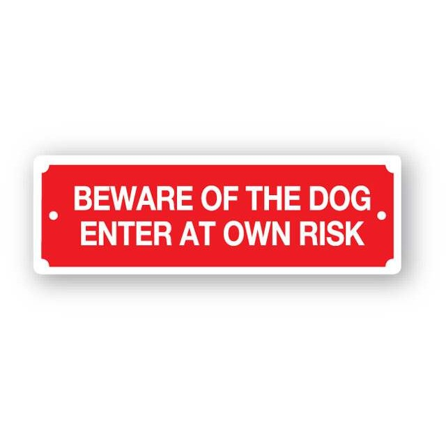 Preferred Red beware of the dog sign enter at own risk 200x65mm PD08