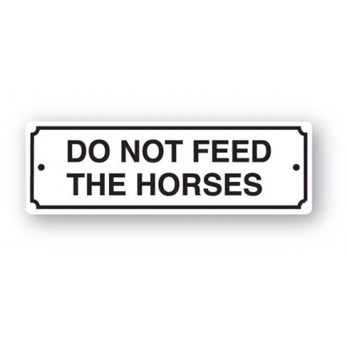Do Not Feed The Horses Sign