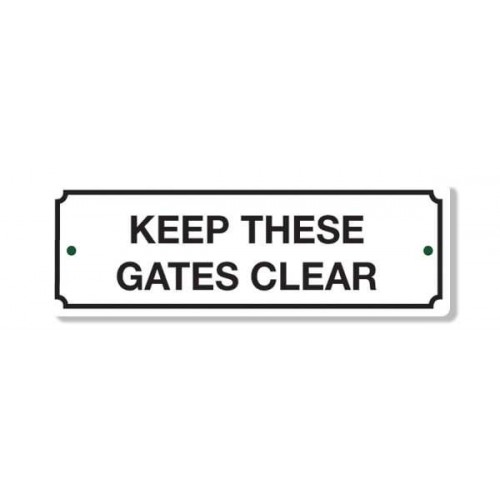 Keep These Gates Clear Sign
