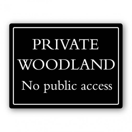 Private Woodland No Public Access Deluxe Sign