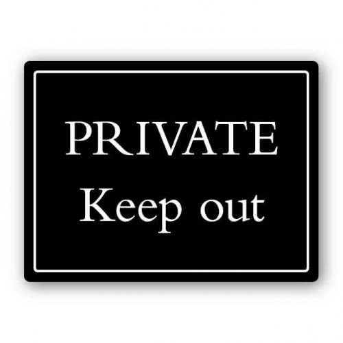 Private Keep Out Deluxe Sign