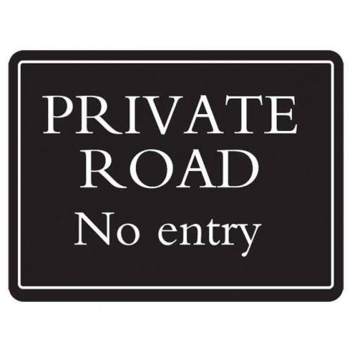 Private Road No Entry Deluxe Sign