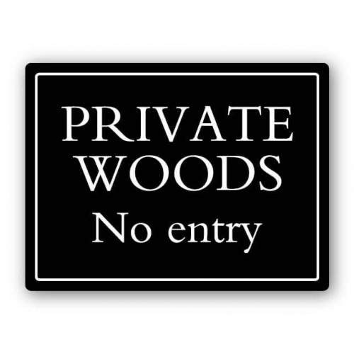 Private Woods No Entry Deluxe Sign