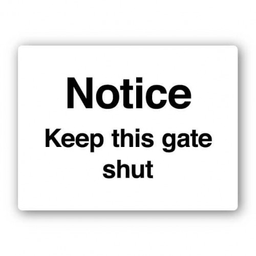 Notice Keep This Gate Shut Sign