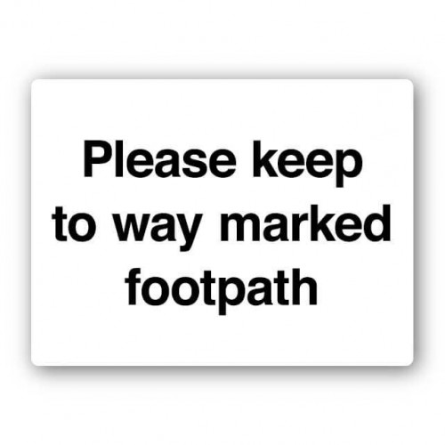 Please Keep To Way Marked Footpath Sign