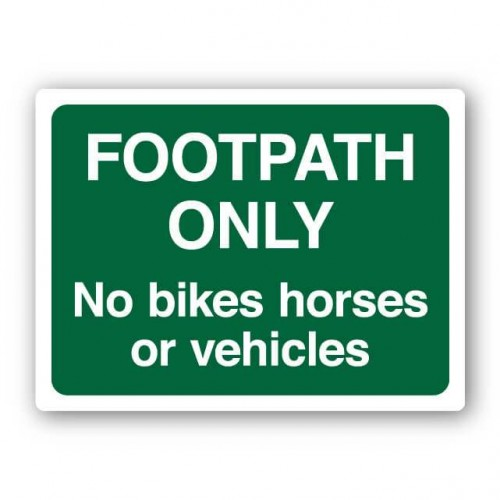 Footpath Only No Bikes Horses Or Vehicles Sign