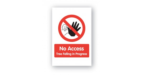 No Access Tree Felling In Progress Sign