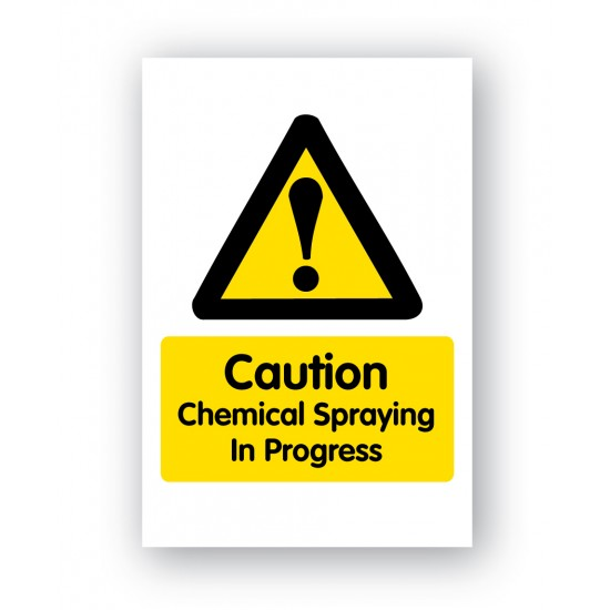 Caution Chemical Spraying In Progress Sign