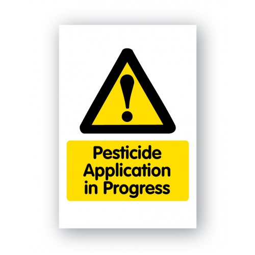 Pesticide Application In Progress Sign