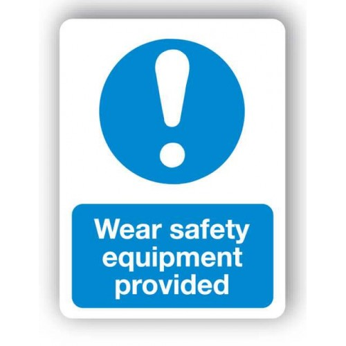 Wear Safety Equipment Provided Sign