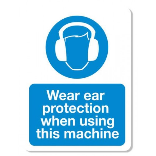 Wear Ear Protection When Using This Machine Sign