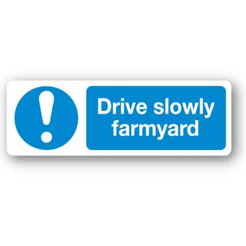 Drive Slowly Farmyard Sign