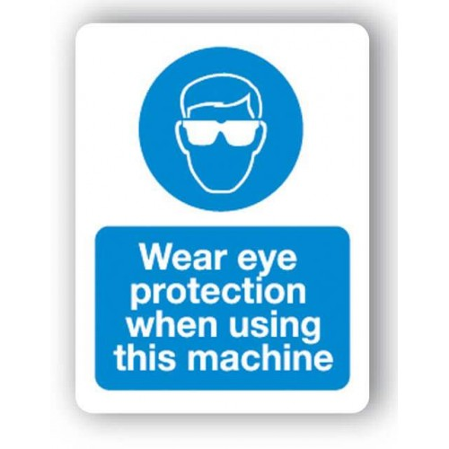 Wear Eye Protection When Using This Machine Sign