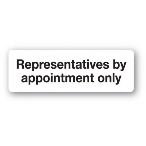 Representatives By Appointment Only Sign