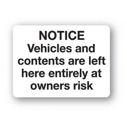 Notice - Vehicles And Contents.....Sign