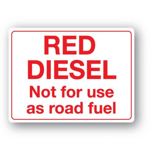 Red Diesel - Not For Use As Road Fuel Sign