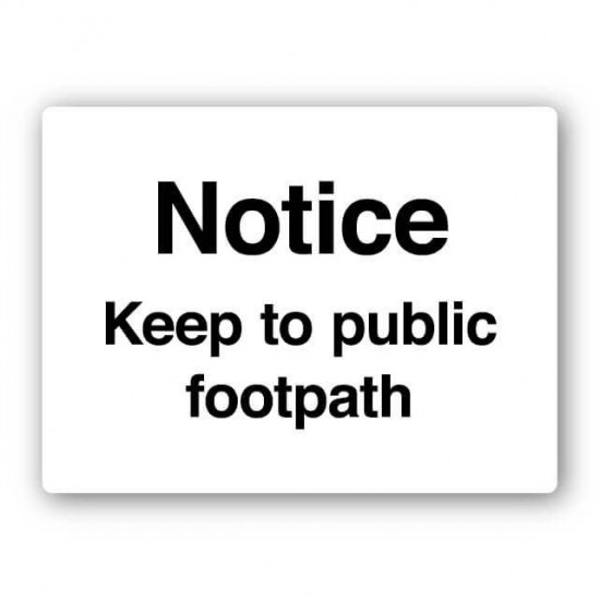 Notice Keep To Public Footpath Sign