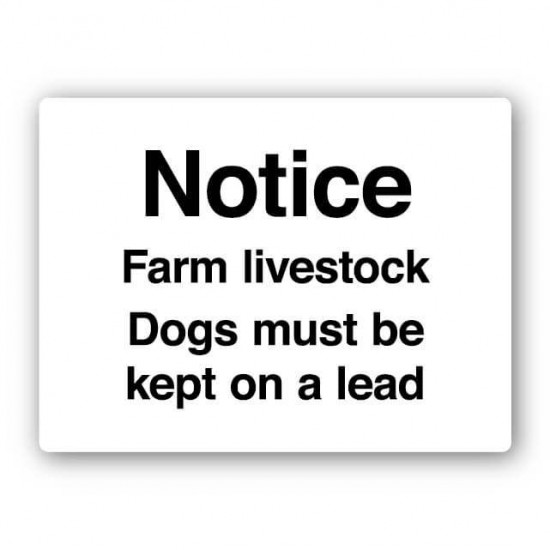 Notice Farm Livestock - Dogs Must Be Kept On A Lead Sign