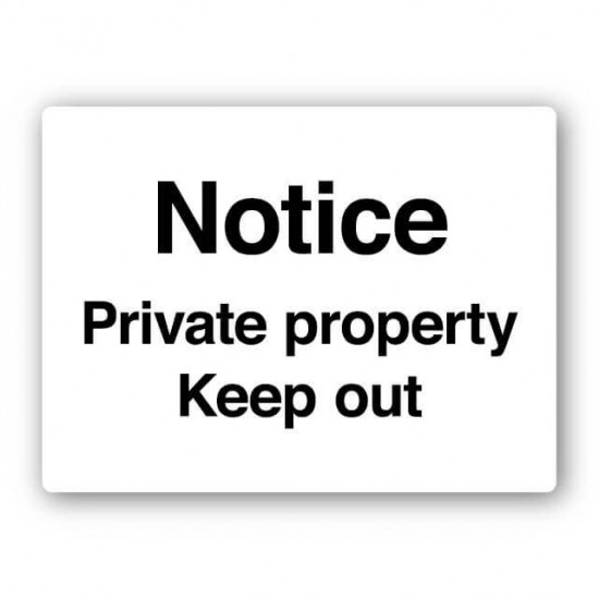 Notice Private Property Keep Out Sign