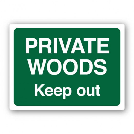 Private Woods Keep Out Sign