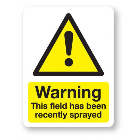 Warning - This Field Have Been Recently Sprayed Sign