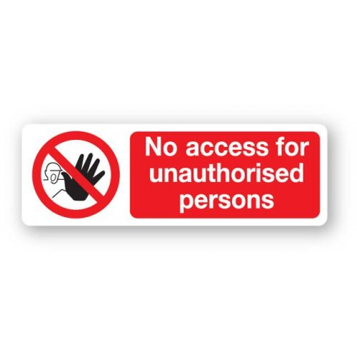 No Access For Unauthorised Persons Sign