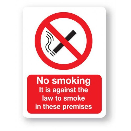 No Smoking - It Is Against The Law To Smoke In These Premises Sign
