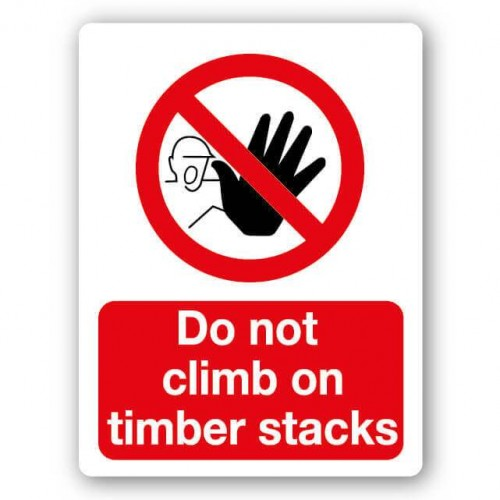 Do Not Climb On Timber Stacks Sign