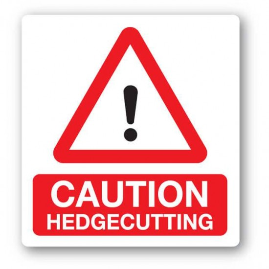 Caution Hedge Cutting