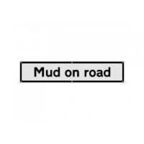 Mud On Road Supplementary Sign