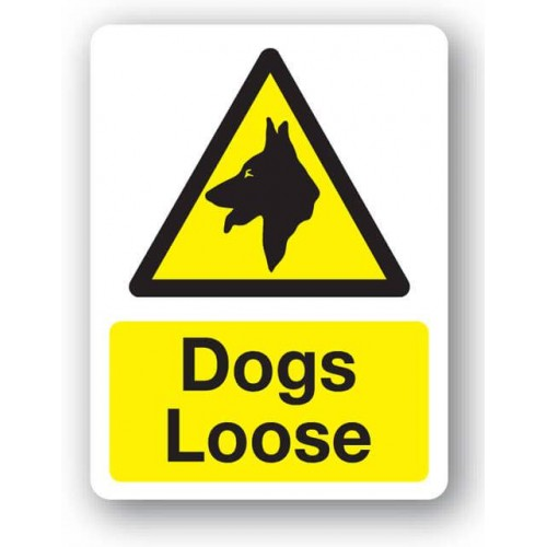 Warning - Dogs Loose Sign