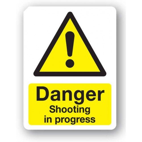 Danger - Shooting In Progress Sign
