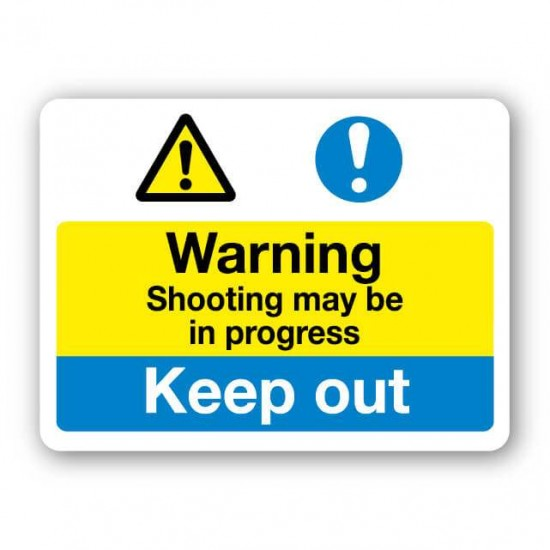 Warning - Shooting May Be In Progress Keep Out Sign