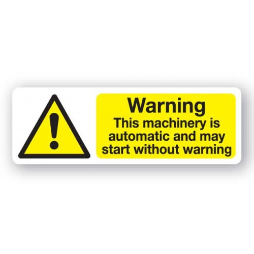 Warning - This Machinery Is Automatic And May.......Sign