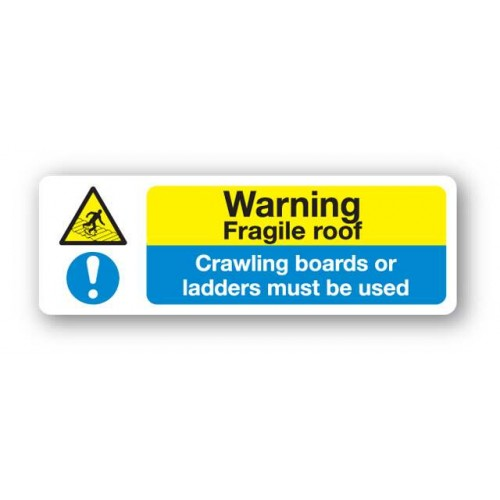 Warning - Fragile Roof Crawling Boards........Sign