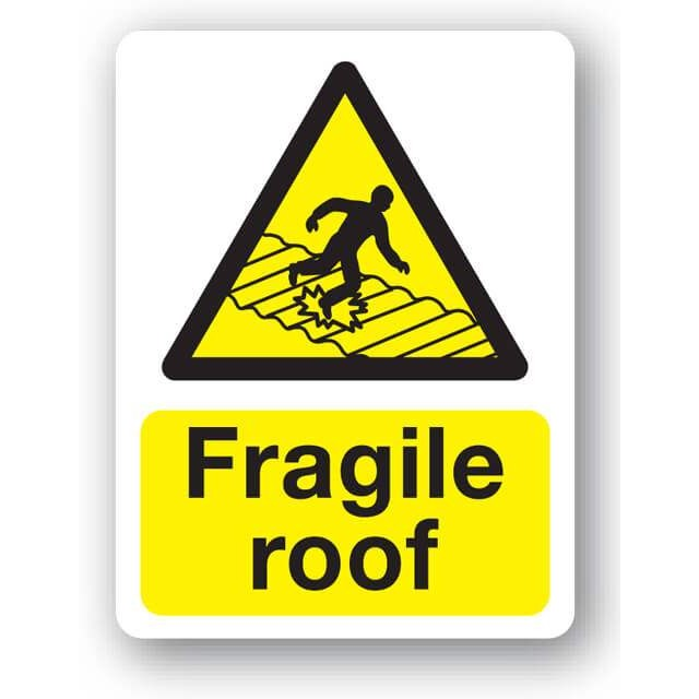 Fragile Roof Sign Fragile Roof Sign 3mm Plastic