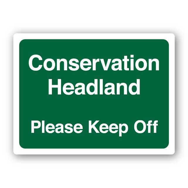 Conservation Headland Please Keep Off Sign