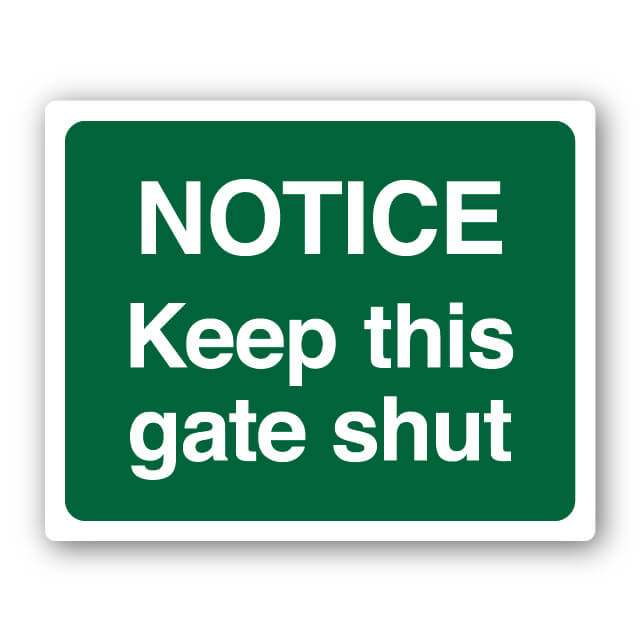 E26rp Notice Keep This Gate Shut Sign